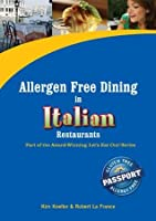 Allergen Free Dining in Italian Restaurants (Let's Eat Out Around The World Gluten Free & Allergy Free)