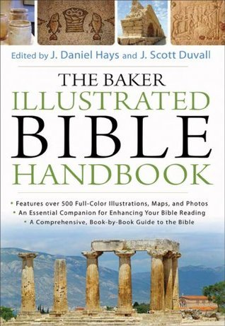 Baker Illustrated Bible Handbook (Text Only Edition), The  by  J. Daniel Hays