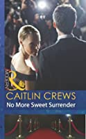 No More Sweet Surrender (Scandal in the Spotlight - Book 4)