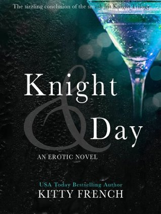 Knight & Day (Knight, #3)  by  Kitty French