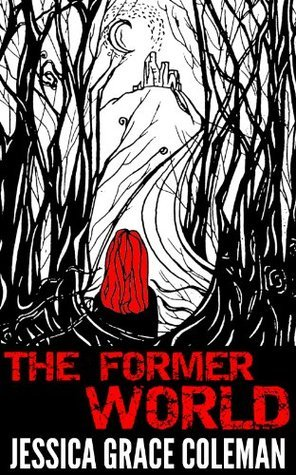 The Former World (A Little Forest Paranormal Mystery)  by  Coleman , Jessica Grace