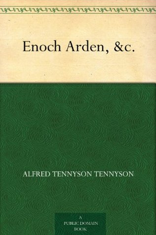 Enoch Arden, &c.  by  Alfred Lord Tennyson