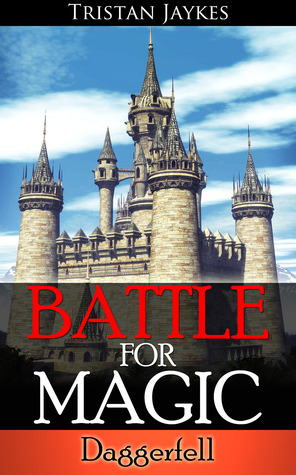 Battle for Magic:  by  Tristan Jaykes