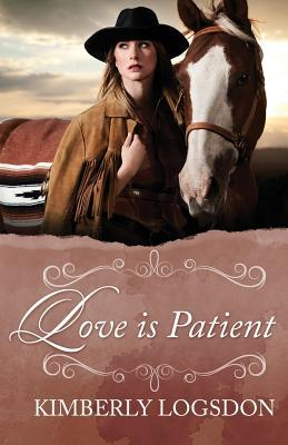Love Is Patient  by  Kimberly Logsdon