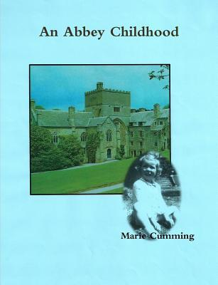 An Abbey Childhood  by  Marie Cumming