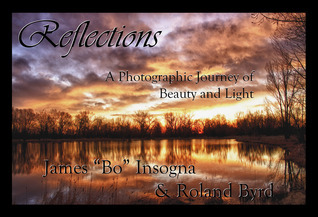 Reflections: A Photographic Journey of Beauty and Light Roland Byrd