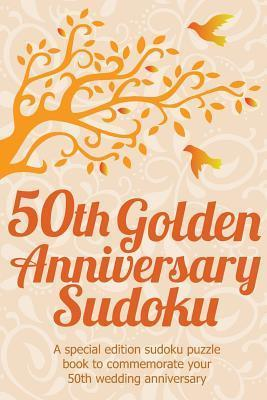 50th Golden Anniversary Sudoku: A Special Edition Sudoku Puzzle Book to Commemorate Your 50th Wedding Anniversary Clarity Media