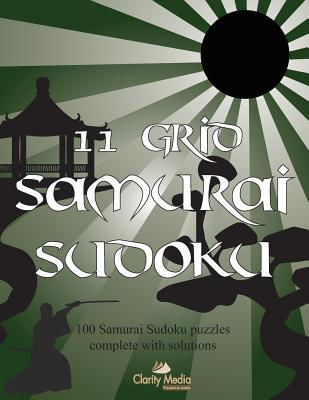 11 Grid Samurai Sudoku: 100 Samurai Sudoku Puzzles  by  Clarity Media