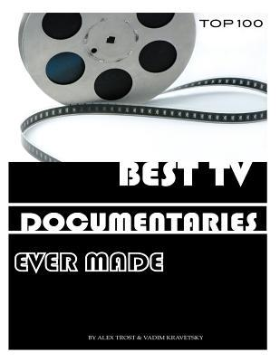 Best TV Documentaries Ever Made: Top 100 Alex Trost
