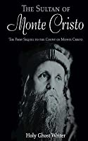 The Sultan of Monte Cristo: First Sequel to the Count of Monte Cristo