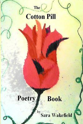 The Cotton Pill Poetry Book  by  Sara Wakefield