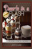 Desserts in a Flash: Fast Food from Home