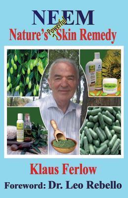 Neem: Natures Powerful Skin Remedy: N/A  by  Kf Klaus Ferlow