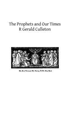 The Prophets and Our Times  by  R Gerald Culleton