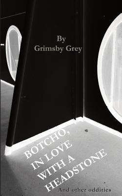 Botcho, in Love with a Headstone  by  Grimsby Grey