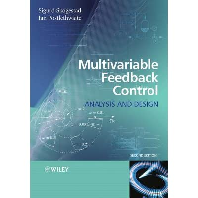 Multivariable Feedback Control: Analysis and Design - Sigurd Skogestad