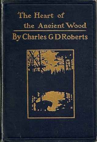 The Heart of Ancient Wood  by  Charles G.D. Roberts
