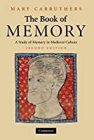 The Book of Memory: A Study of Memory in Medieval Culture