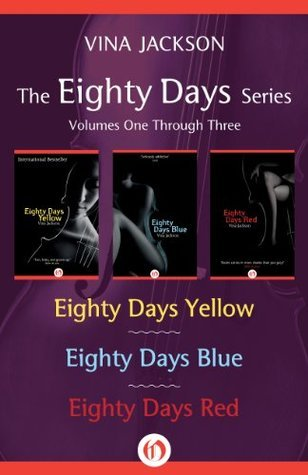The Eighty Days Series, Volumes One Through Three: Eighty Days Yellow, Eighty Days Blue, and Eighty Days Red  by  Vina Jackson