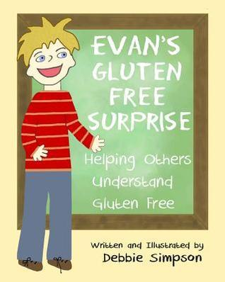 Evans Gluten Free Surprise: Helping Others Understand Gluten Free Debbie   Simpson