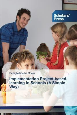 Implementation Project-Based Learning in Schools  by  Moein Sedighehsadat