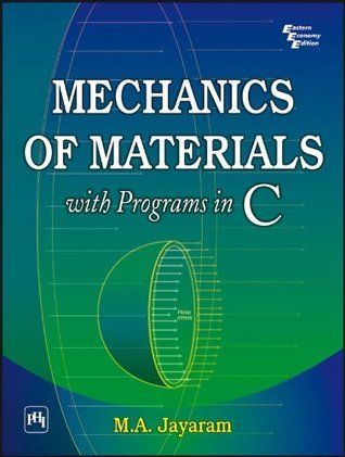 MECHANICS OF MATERIALS : with Programs in C  by  M. A. JAYARAM