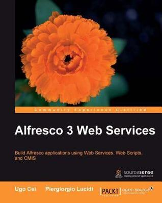 Alfresco 3 Web Services  by  Ugo Cei