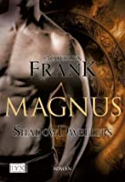 Shadowdwellers: Magnus (German Edition)