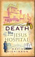 Death at the Jesus Hospital (Lord Francis Powerscourt 11)