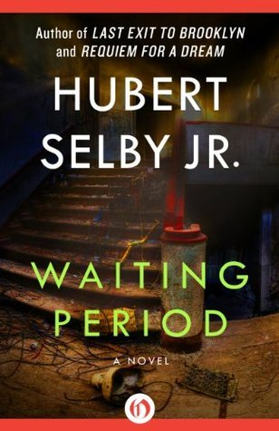 Waiting Period: A Novel  by  Hubert Selby Jr.