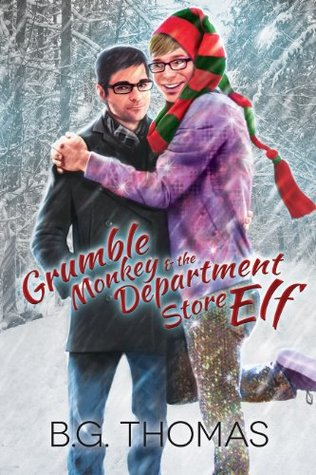Grumble Monkey and the Department Store Elf  by  B.G. Thomas