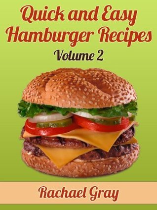 50 Quick and Easy Hamburger Recipes Volume 2  by  Rachael Gray