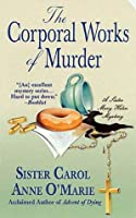 The Corporal Works of Murder: A Sister Mary Helen Mystery (Sister Mary Helen Mysteries)