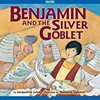 Benjamin and the Silver Goblet (Bible Stories)