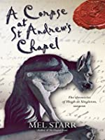 A Corpse at St Andrew's Chapel  (The Chronicles of Hugh de Singleton, Surgeon #2)