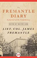 The Fremantle Diary: A Journal of the Confederacy (Classics of War)