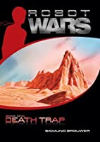 Death Trap (Robot Wars, #1)