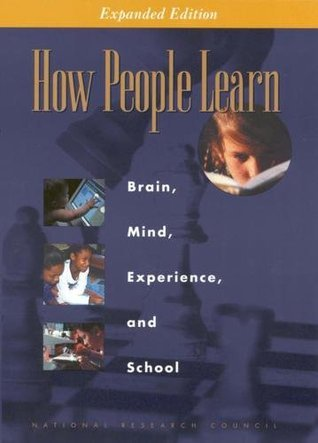 How People Learn: Brain, Mind, Experience, and School: Expanded Edition  by  John D. Bransford