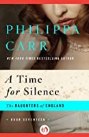 A Time for Silence (The Daughters of England)