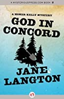 God in Concord (The Homer Kelly Mysteries)