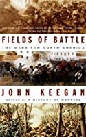 Fields of Battle: The Wars for North America (Vintage)