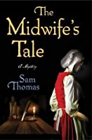 The Midwife's Tale (Midwife Mysteries, #1)