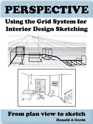 PERSPECTIVE: Using the Grid System for Interior Design Sketching Donald Gerds