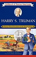 Harry S. Truman: Thirty-Third President of the United States (Childhood of Famous Americans)