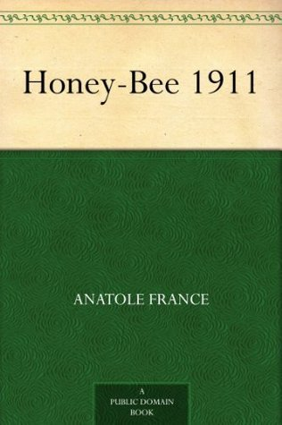 Honey-Bee 1911 Anatole France