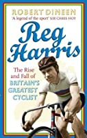 Reg Harris: The rise and fall of Britain's greatest cyclist