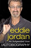 An Independent Man: The Autobiography of Eddie Jordan