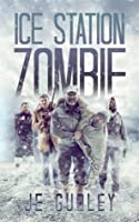Ice Station Zombie: A Post Apocalyptic Chiller