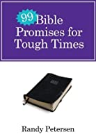 99 Bible Promises for Tough Times (99 Ways)