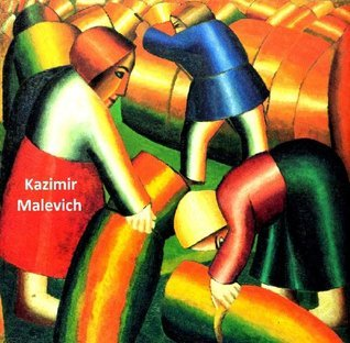 318 Color Paintings of Kazimir Malevich -  Russian Painter and Art Theoretician (February 23, 1879 - May 15, 1935) Jacek Michalak